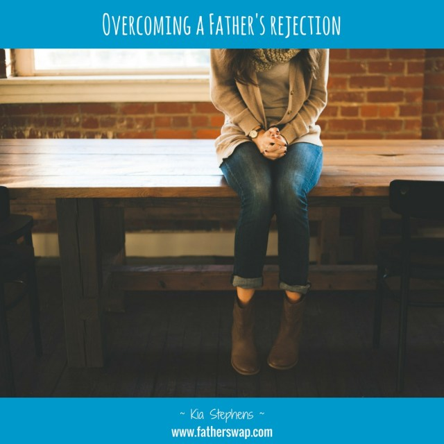 Overcoming a Father's Rejection