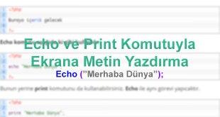 echo-ve-print-komutuyla-ekrana-metin-yazdirma