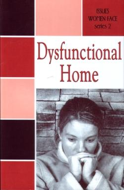 Issues Women Face:   Dysfunctional Homes