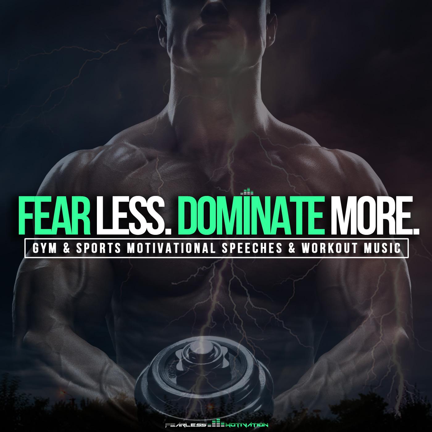 Self Motivation Quotes Wallpaper Fear Less Dominate More Sports Amp Gym Motivational Album