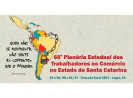 68º Plenária Estadual dos Trabalhadores no Comércio no Estado de Santa Catarina