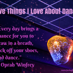 Five Things I Love About Dancing