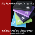 Five Ways To Use A Balance Pad #CleverYogaBalancePad