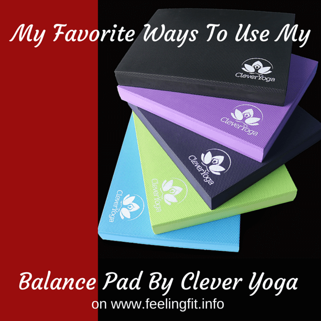 My Favorite 5 Ways to Use A Balance Pad - Featuring Clever Yoga Balane Pad (A Less Expensive Alternative to the Airex Balance Pad) from www.feelingfit.info #fitfam #sponsored