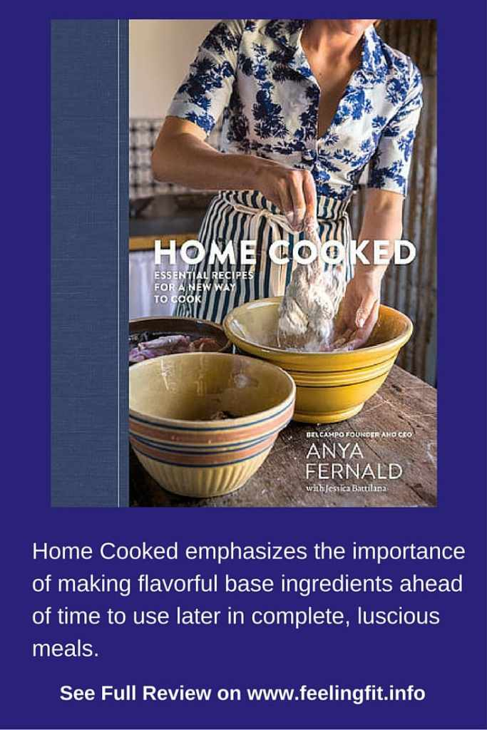 Home-Cooked-emphasizes-the-importance-of-making-flavorful-base-ingredients-ahead-of-time-to-use-later-in-complete-luscious-meals . See full review on www.feelingfit.info