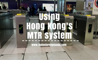 Using Hong Kong's MTR: www.feetonforeignlands.com