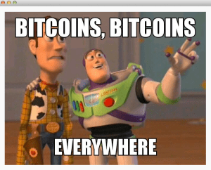 Bitcoins Bitcoins Everywhere