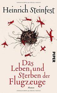 !Tipp: Heinrich Steinfest: Das Leben und Sterben der Flugzeuge