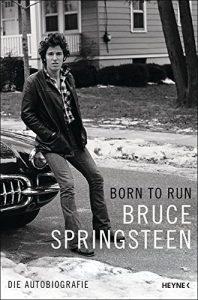"""Literatur: Bruce Springsteen legt seine Autobiographie vor """"Born to run"""""""