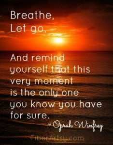Breathe. Let Go. And remind yourself ….