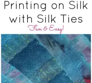 Printing on Silk with Silk Ties