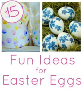 15 Ideas for Decorating Easter Eggs