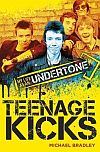 Michael Bradley: Teenage Kicks – My Life as an Undertone