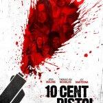 10 Cent Pistol 2014 online , filme thriller , filme online , filme de actiune , crime , filme bluray , full hd , 10 Cent Pistol 2014 online subtitrat romana , filme 2014 , Jena Malone, JT Alexander, Damon Alexander ,