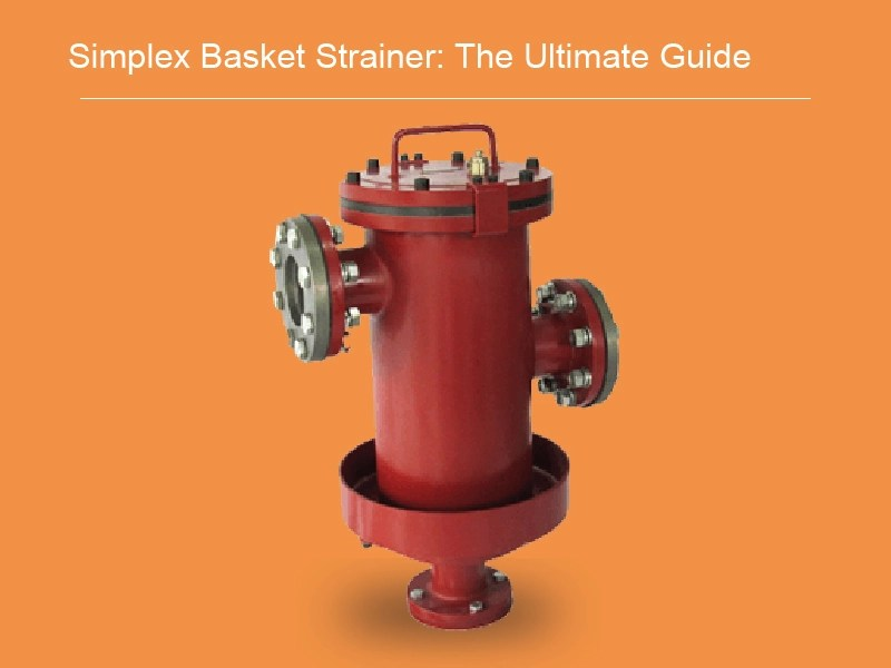 Simplex Strainer Industry Simplex Basket Filter And