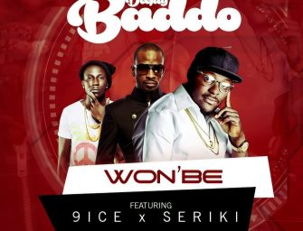 [Single] DJ Baddo Featuring 9ice, Seriki – Won'Be