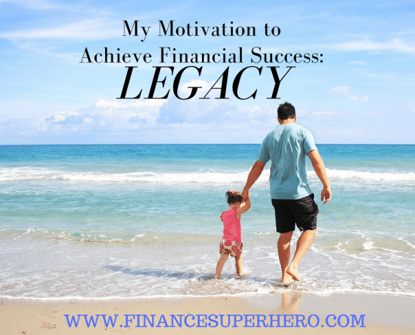 MY MOTIVATION TO ACHIEVE FINANCIAL SUCCESS