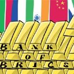 Les BRICS pour une alternative à Bretton Woods
