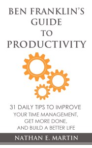 Ben Franklin's Guide To Productivity