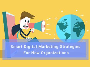 10 Budget Smart Digital Marketing Strategies For New Organizations