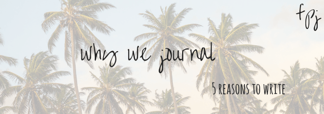 fine print journaling : why we journal