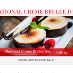 July 27 Is National Creme Brulee Day