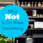 what not to do - declutter