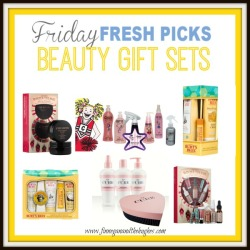 Friday's Fresh Picks: Beauty Gift Sets