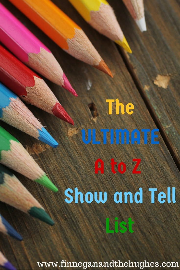 Ultimate A to Z Show and Tell List