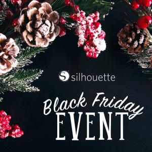 Silhouette Sales to Get You Crafting This Holiday Season