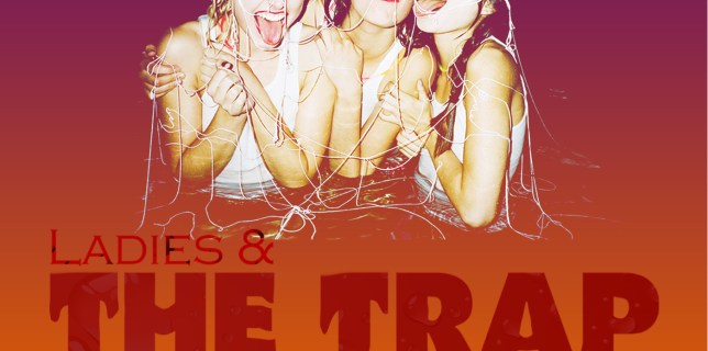 Ladies & The Trap October 25th