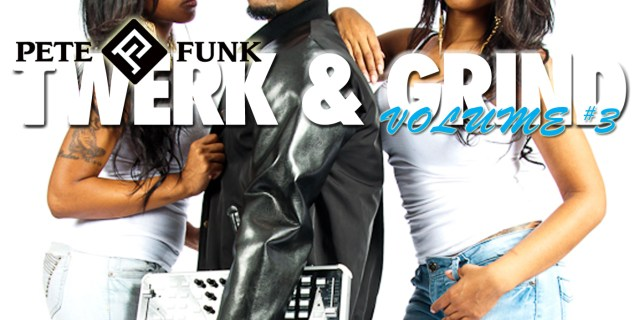 Pete Funk's Twerk & Grind Mixtape