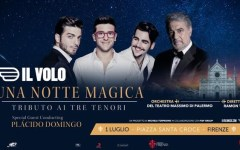 Firenze: i ragazzi del Volo in concerto il 1 luglio, ore 21,15, in Piazza Santa Croce con Placido Domingo