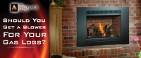 Would you like blower on your gas logs? | The Fireplace Place