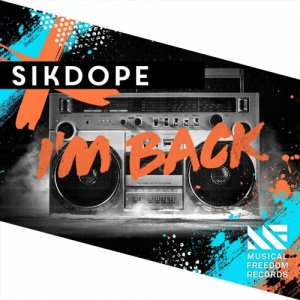 Sikdope-–-I'm-Back-Mp3-Download