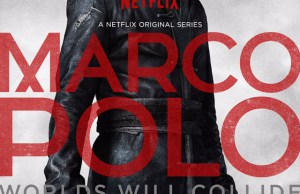 Netflix Series Marco Polo Trailer