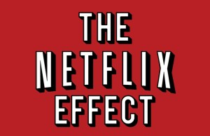 The Netflix Effect - How on-demand is changing TV forever