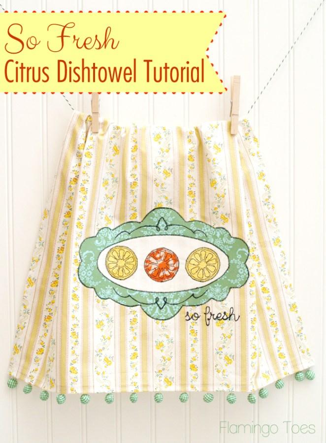 So Fresh Citrus Dishtowel Tutorial