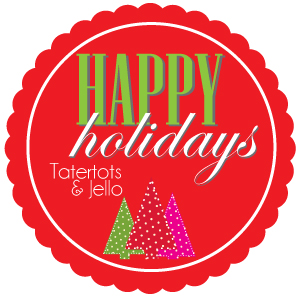 tatertotsandjello_happy__holidays_2013