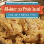 All- American Potato Salad - this is a terrific recipe for feeding a crowd. We serve it warm, but it's delicious refrigerated, too!""