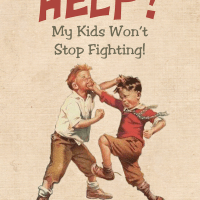 Mailbag Monday: My Kids Won't Stop Fighting