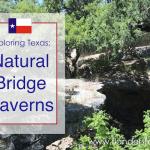 Exploring Texas: Natural Bridge Caverns