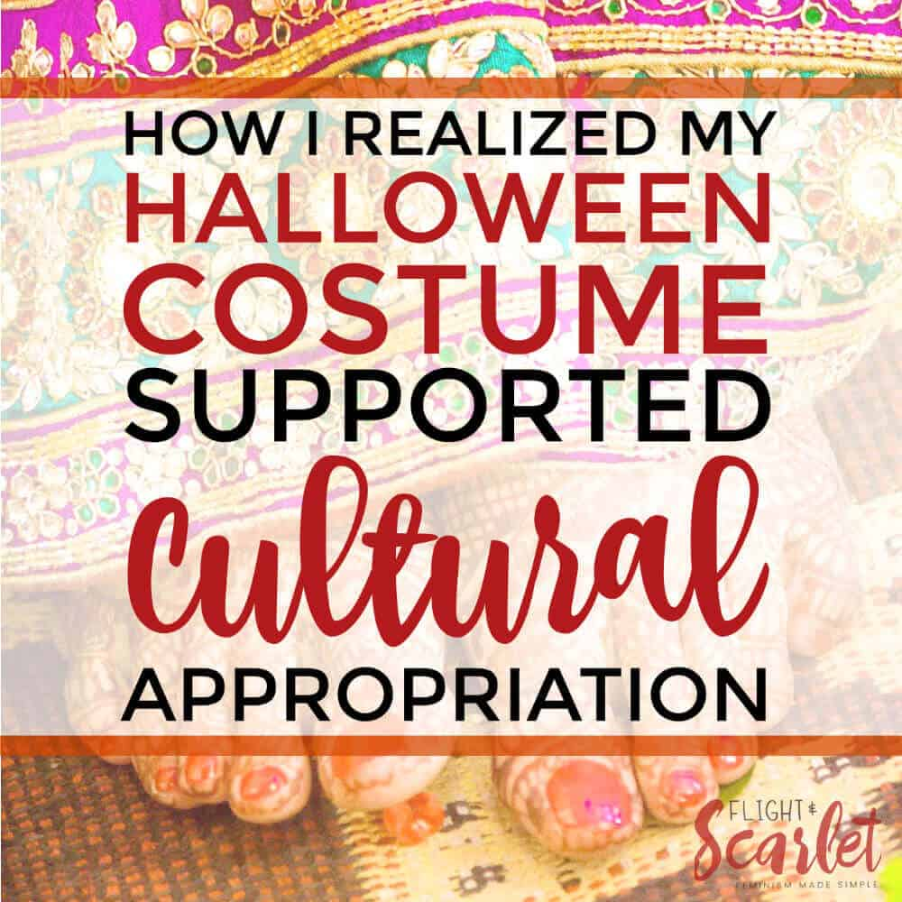 How I Realized My Halloween Costume Supported Cultural Appropration