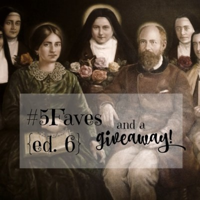 #5Faves {ed. 6} and a GIVEAWAY!