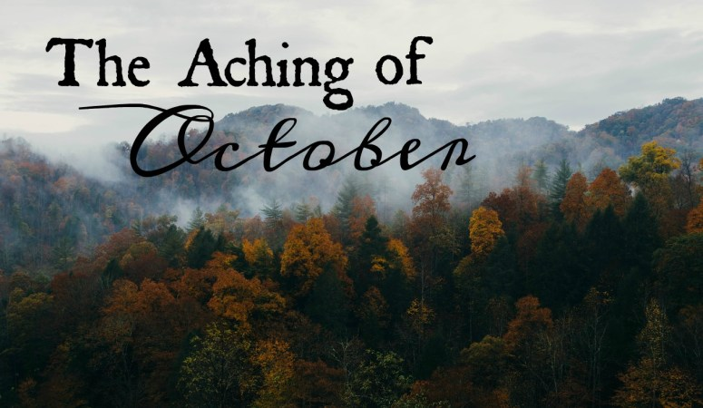 The Aching of October