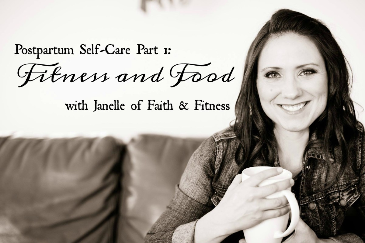 Postpartum Self-Care: Fitness and Food