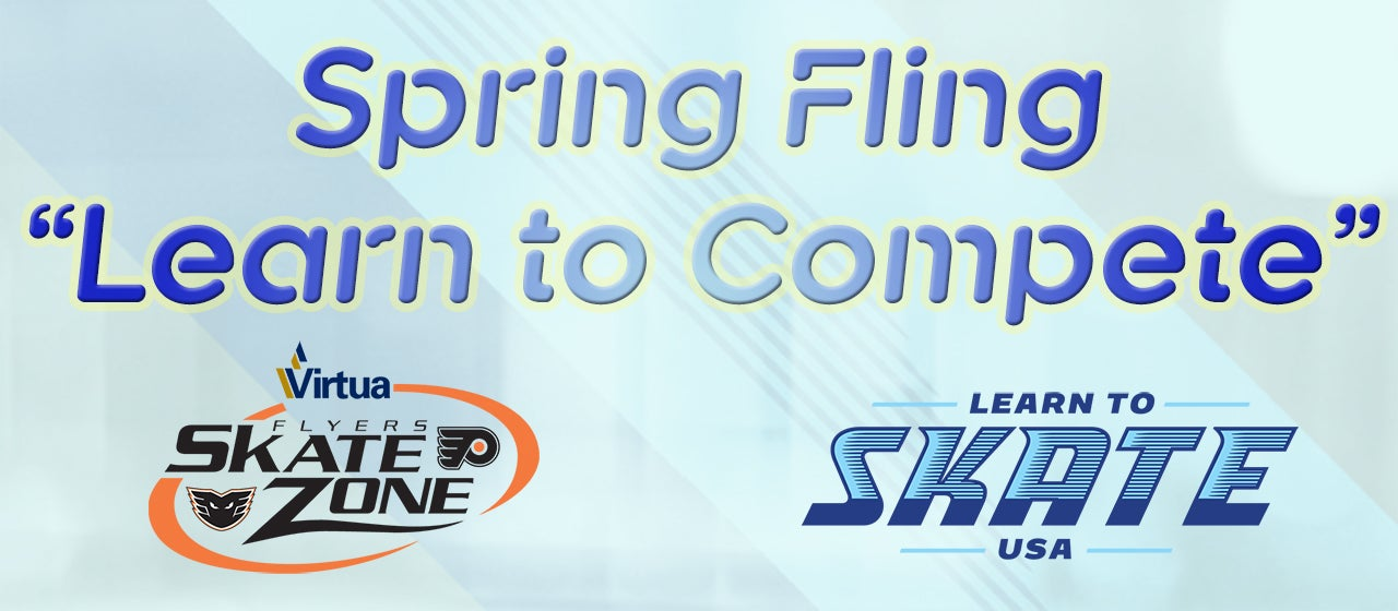 Spring Fling Learn to Compete Flyers Skate Zone
