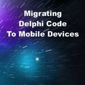 Delphi XE6 Firemonkey Migrate Code From Windows To Mobile