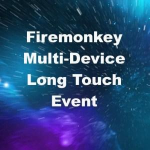 Delphi XE7 Firemonkey Cross Platform Long Touch Event