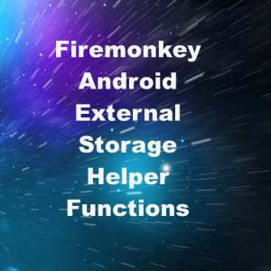 Delphi XE7 Firemonkey External Storage Helper Functions Android